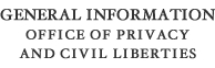 General Information Office of Privacy and Civil Liberties