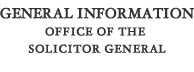 General Information for the Office of the Solicitor General