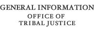General Information Office of Tribal Justice