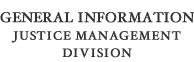 General Information Justice Management Division