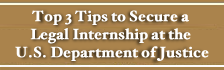 Top 3 Tips to Secure a Legal Internship at the U.S. Department of Justice