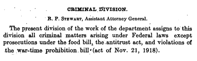 The Criminal Division was formally organized by the Attorney General in 1919
