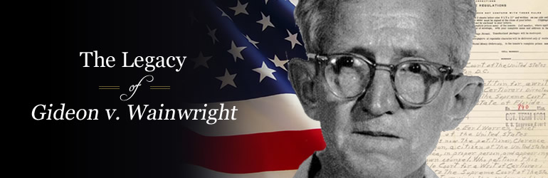 The Legacy of Gideon v. Wainwright