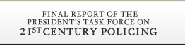 Final Report of the Presidents Task Force on 21st Century Policing