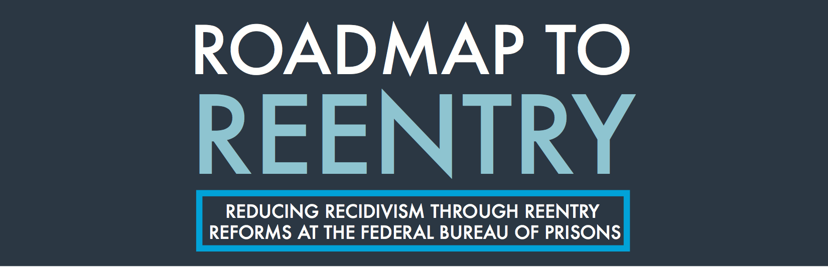Reducing Recidivism Through Reentry Reforms at the Federal Bureau of Prisons