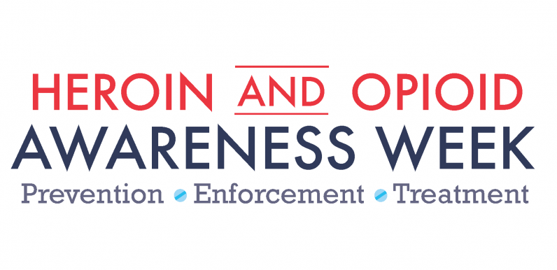 Heroin and Opoid Awareness Week - Awareness, Enforcement, Treatment