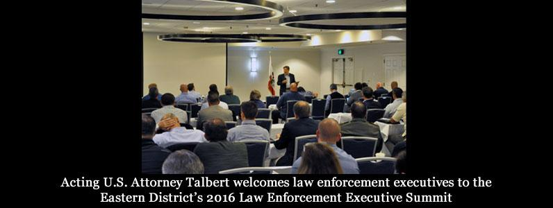 Acting U.S. Attorney Talbert welcomes law enforcement executives to the Eastern District's 2016 Law Enforcement Executive Summit