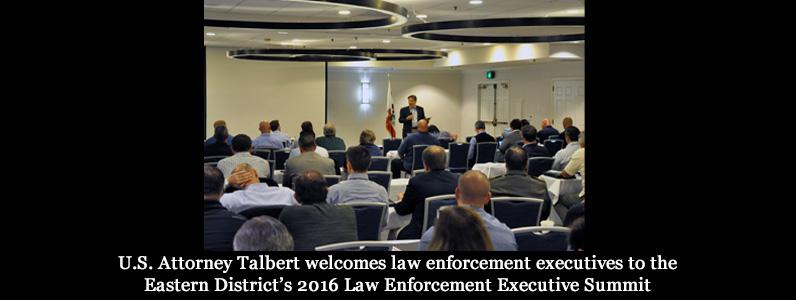 U.S. Attorney Talbert welcomes law enforcement executives to the Eastern District's 2016 Law Enforcement Executive Summit