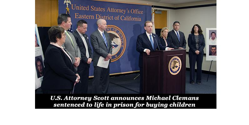 U.S. Attorney Scott announces Michael Clemans sentenced to life in prison for buying children