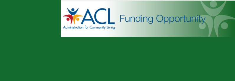 ACL Funding Opportunities for Elder Justice Initiative