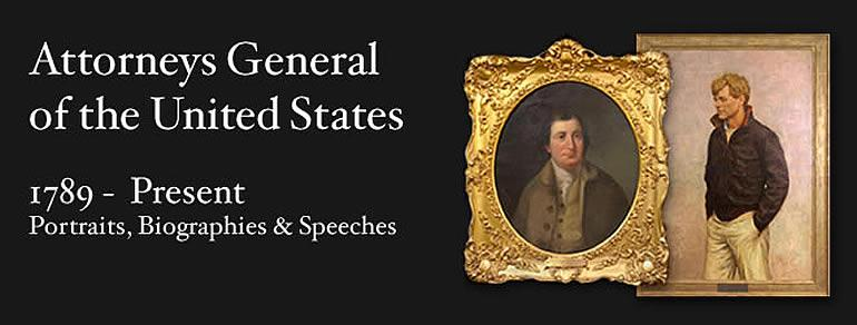 Attorneys General of the United States 1786-Present Portraits, Biographies and Speeches