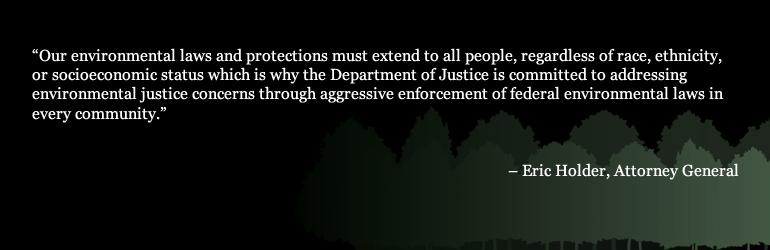 A quotation from Attorney General Eric Holder on Environmental Justice