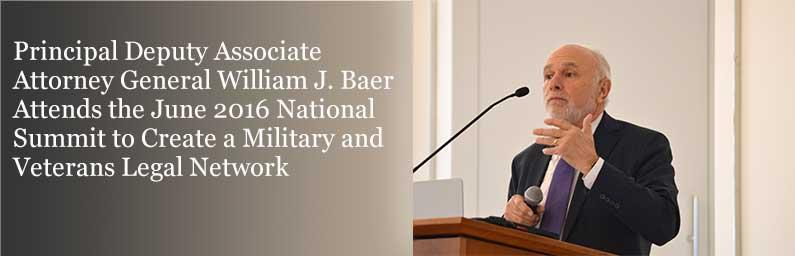 Principal Deputy Associate Attorney General William J. Baer Attends the June 2016 National Summit to Create a Military and Veterans Legal Network