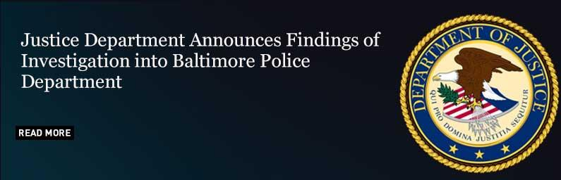 Justice Department Announces Findings of Investigation into Baltimore Police Department