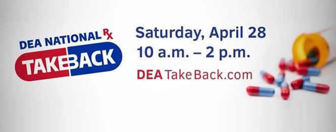 DEA National RX Takeback Saturday, April 28 10am - 2pm DEATakeback.com