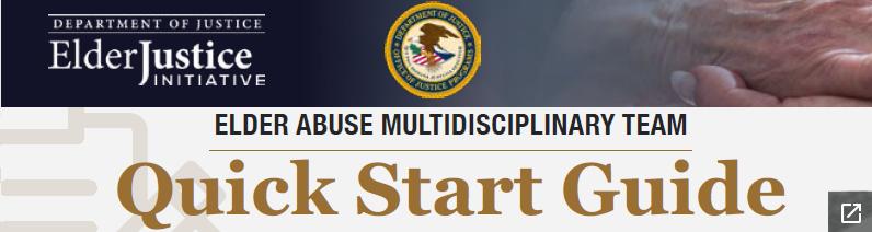 Elder Justice Initiative Multidisciplinary Team Quick Start Guide