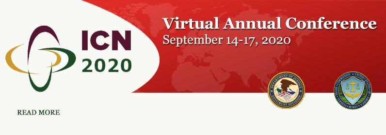 ICN logo, ICN 2020 Virtual Annual Conference. September 14-17,2020, DOJ Seal and FTC Seal. Read More