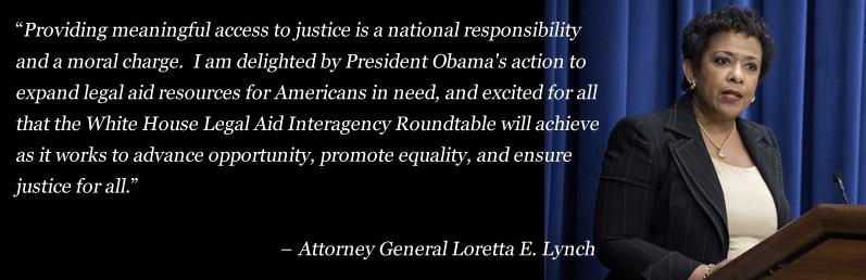 Providing meaningful access to justice is a national responsibility and a moral charge. I am delighted by President Obama's action to expand legal aid resources for Americans in need, and excited for all that the White House Legal Aid Interagency Roundtable will achieve as it works to advance opportunity, promote equality and ensure justice for all.