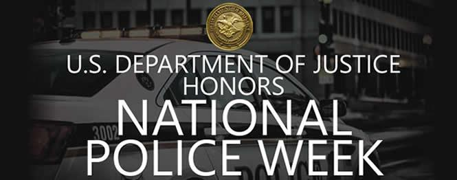 The Department of Justice Honors National Police Week