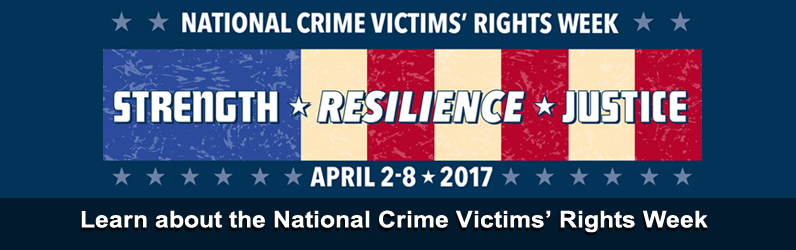 2017 National Crime Victims' Rights Week (NCVRW) Resource Guide