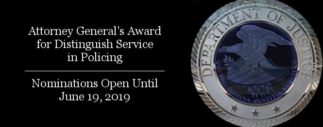 Attorney General's Award for Distinguish Service in Policing; Nominations Open Until June 19, 2019