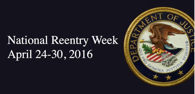 National Reentry Week, Apri 24-30, 2016