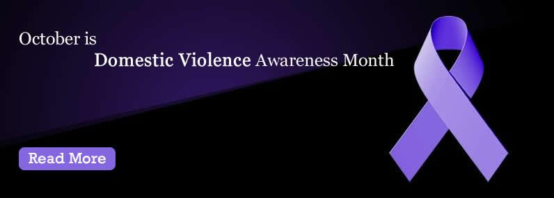 October is Domestic Violence Awareness Month; Read More