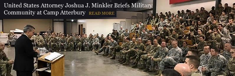 United States Attorney Joshua J. Minkler Briefs Military Community at Camp Atterbury