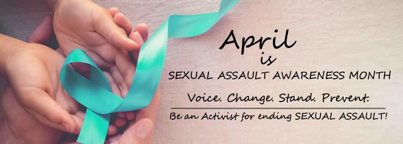 April is Sexual Awareness Month Voice. Change. Stand. Prevent. Be an Activist for ending Sexual Assault!