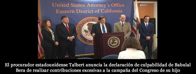 El procurador estadounidense Talbert anuncia la declaración de culpabilidad de Babulal Bera de realizar contribuciones excesivas a la campaña del Congreso de su hijo