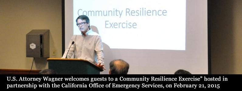 """U.S. Attorney Wagner welcomes guests to a """"Community Resilience Exercise"""" hosted in partnership with the California Office of Em"""