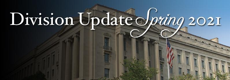 Photo of Robert F. Kennedy Main Justice Building with text Division Update Spring 2021