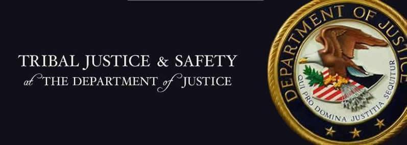Tribal Justice and Safety at the Department of Justice
