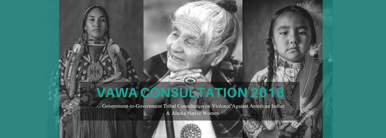 VAWA Consultation - Government-to-Government Consultation on Violence Against American Indian and Alaska Native Women