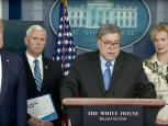 Attorney General Barr Speaks at White House Coronavirus Press Briefing