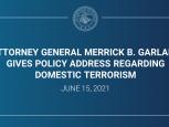 Attorney General Merrick B. Garland Gives Policy Address Regarding Domestic Terrorism June 15, 2021