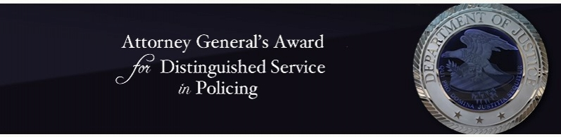 Nomination Application 2016 U.S. Attorney General's Award for Distinguished Service in Community Policing