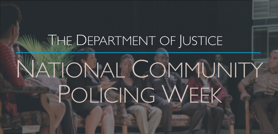 The Department of Justice - National Community Policing Week