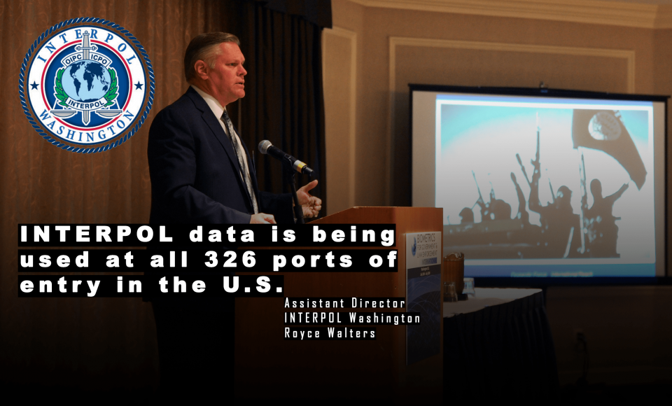 INTERPOL Washington presentation at the Biometrics for Government & Law Enforcement International Conference