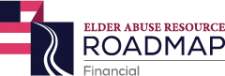 Elder Abuse Resource Roadmap - Financial