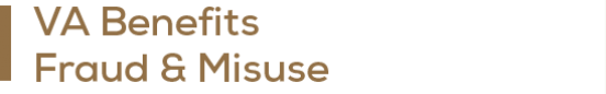 VA Benefits Fraud and Misuse