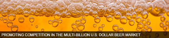 Promoting Competition in the Multi-Billion U.S. Dollar Beer Market