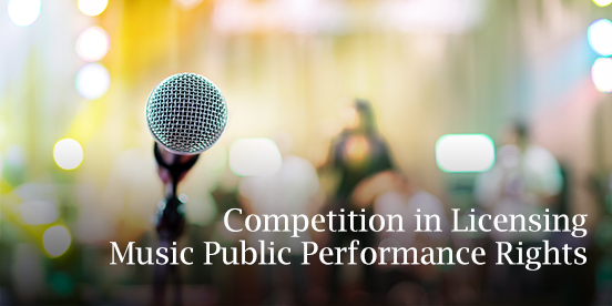 Competition in Licensing Music Public Performance Rights