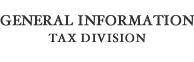 General Information for Tax Division