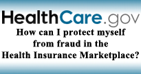 Healthcare.gov, How can I protect myself from fraud in the health insurance marketplace?