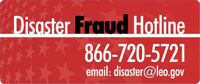 Disaster Fraud Hotline, 866-720-5721, email disaster@leo.gov