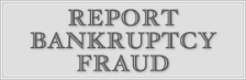 Report Bankruptcy Fraud