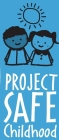 Click here for more information on Project Safe Childhood