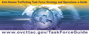 Click here for Anti-Human Trafficking Task Force Strategy and Operations e-Guide