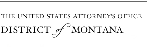 The United States Attorneys Office - District of Montana
